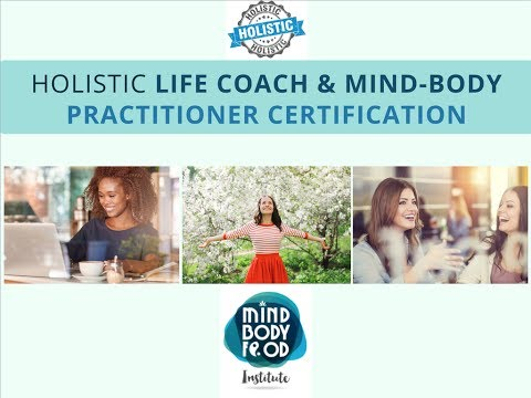 Holistic Life Coach & Mind-Body Practitioner Course Preview - MindBodyFood Institute