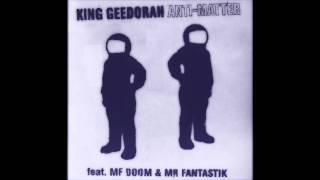 King Geedorah - Anti-Matter featuring MF DOOM & MR FANTASTIK HD