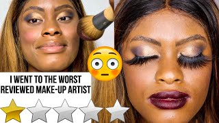 I WENT TO THE WORST REVIEWED MAKE-UP ARTIST IN MY CITY