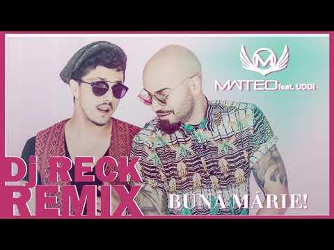 Matteo feat Uddi - Buna, Marie! (Dj Reck Remix)