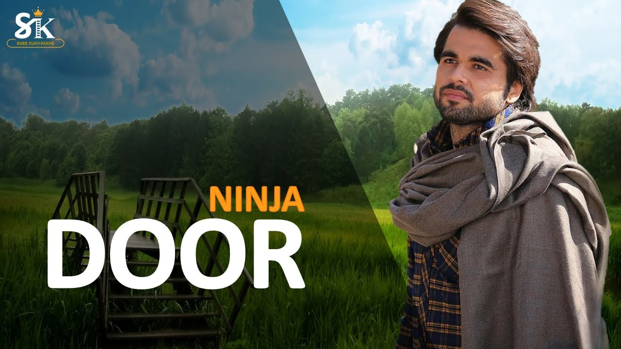 Door (Official Video) - Ninja | Latest Punjabi Sad Song 2020 | SUKH RECORDS