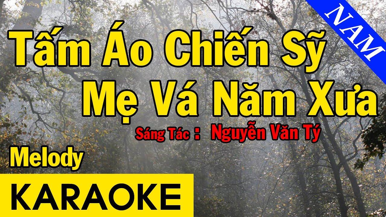 Karaoke Tấm Áo Chiến Sỹ Mẹ Vá Năm Xưa Melody Tone Nam Nhạc Sống - Beat Chuẩn