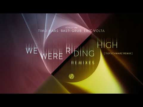 Timo Maas, Basti Grub, Eric Volta - We Were Riding High (Tiefschwarz Remix)