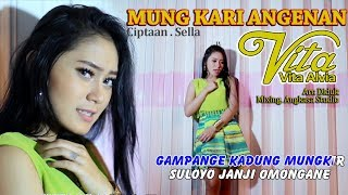 Gambar cover VITA ALVIA TERBARU - MUNG KARI ANGENAN | Official Video