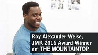 Roy Alexander Weise, JMK 2016 Award Winner discusses The Mountaintop