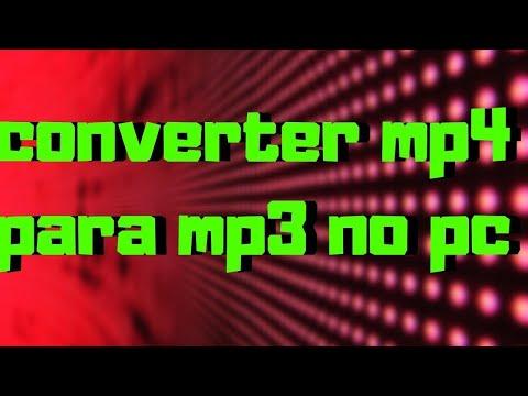 Como converter mp4 para mp3 2021 convertendo audio no pc 2021