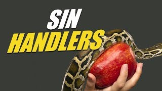 Sin Handlers - The  Gift Of Life Bible Ministries