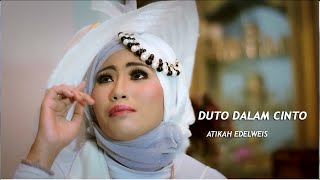 Lagu Minang~Atikah Edelweis~Duto Dalam Cinto