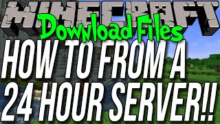 How To Download Files From A 24 Hour Minecraft Server