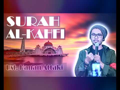Ust Hanan Attaki - Surah Al Kahfi Murottal Full HD
