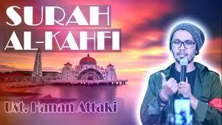 Ust Hanan Attaki Surah Al Kahfi Murottal Full HD