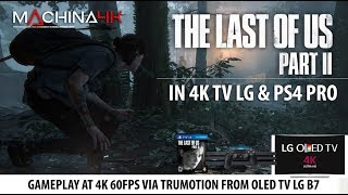 THE LAST OF US 2 4K 60fps HDR+ GAMEPLAY PS4 PRO TV LG OLED