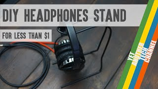 How to make a headphones stand for less than $1