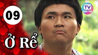 Ở Rể - Tập 9 | Giải Trí TV Phim Việt Nam 2019