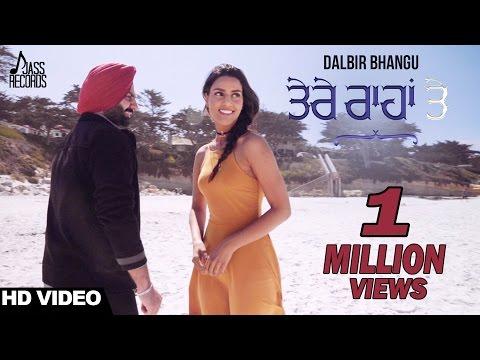 Tere Raahan Te  ( Full HD)   Dalbir Bhangu  New Punjabi Songs 2017   Latest Punjabi Songs 2017