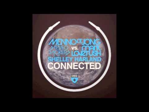 Menno De Jong, Stereojackers vs Mark Loverush & Shelley Harland - connected (club mix)