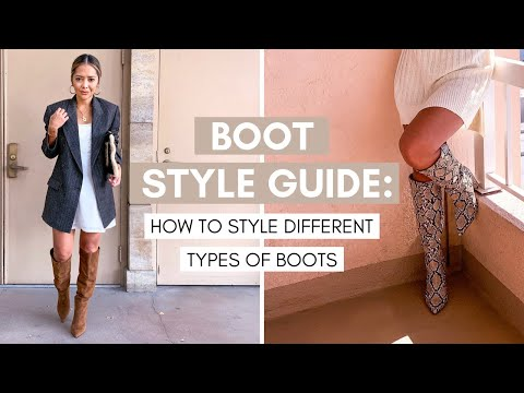 Boot Style Guide | How To Style Different Types Of Boots
