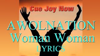 AWOLNATION - Woman Woman [FULL HD AUDIO AND LYRICS!]