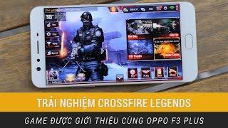vuclip VnReview - Trải nghiệm CrossFire Legends: Game được giới thiệu cùng OPPO F3 Plus