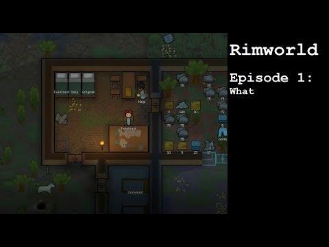 RIMWORLD / EPISODE 1: what