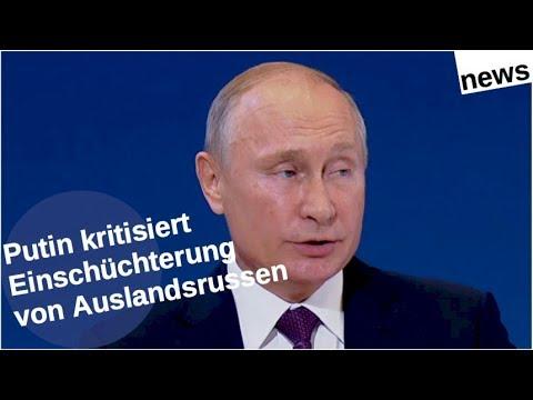 Putin kritisiert Einschüchterung von Auslandsrussen