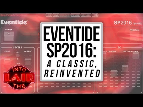 Eventide SP2016: A Classic Reinvented – Into The Lair #205