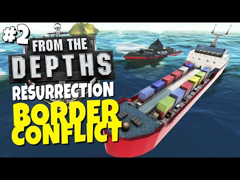 From the Depths Resurrection - Episode 2 - Border Conflict |