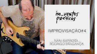 nani barbosa e rodrigo bragança I improvisação 4 I in_ventos poéticos #3