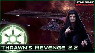Era Change: Operation Shadow Hand - Ep 17  [Empire - All Eras ] Thrawn