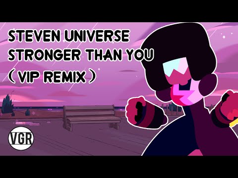 Steven Universe - Stronger Than You (VIP Remix)