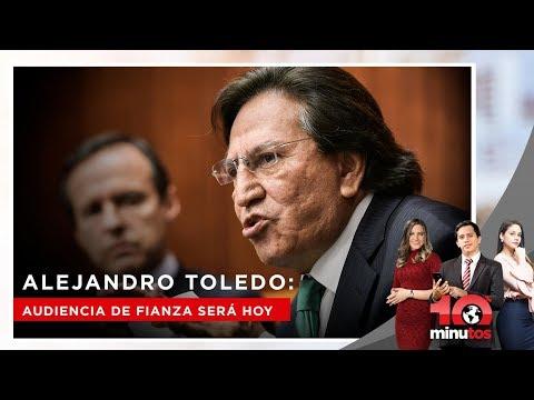 Alejandro Toledo: Audiencia de fianza será hoy - 10 minutos Edición Matinal
