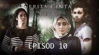 Cerita Cinta Kita | Episod 10