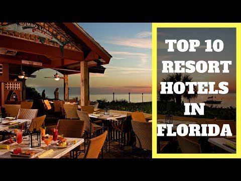 Top 10 Resorts Hotels in Florida