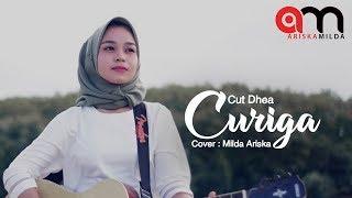 CUT DHEA - CURIGA - MILDA ARISKA ( COVER ) mp3