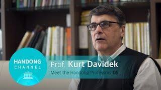 Meet the Handong Professors 05 - Kurt Davidek