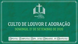 Culto de Louvor e Adoração - 27/09/2020