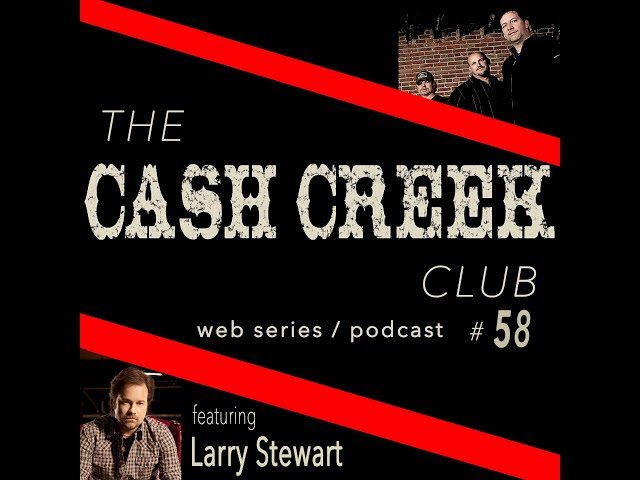 The Cash Creek Club #58 (special guest Larry Stewart) Country Music Talk Show