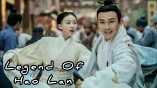 The Legend of Hao Lan full episode, cek komen.