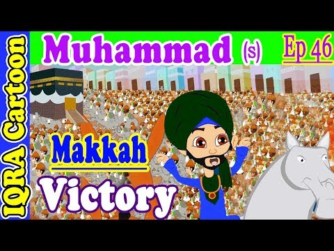 Makkah Victory  || Prophet Muhammad Story Ep 46 | Prophet Stories For Kids | Iqra Cartoon