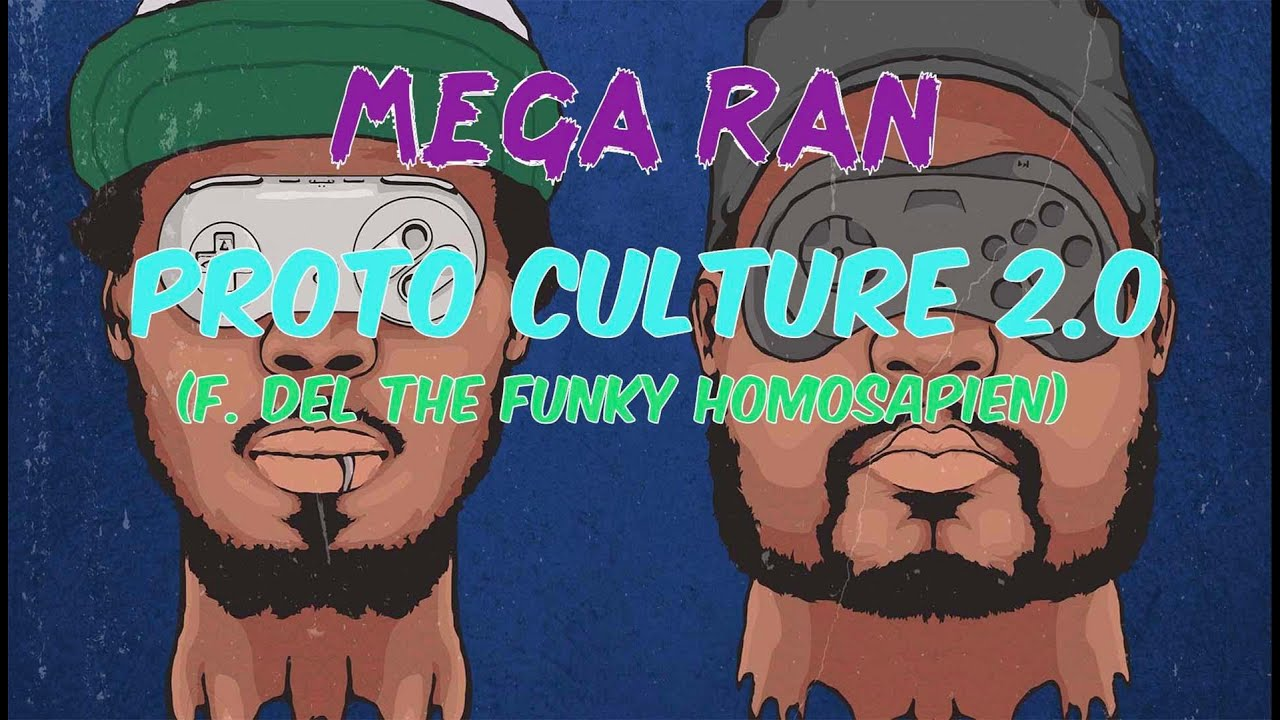 "Mega Ran & Del The Funky Homosapien Drops New Single ""Proto Culture 2.0"" 