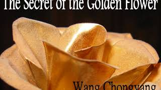 The Secret of the Golden Flower, by Wang Chongyang (full audio)