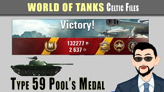 Subscriber Replay - Type 59 Pool's Medal    World of Tanks Celtic Files