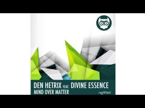 Den Hetrix feat. Divine Essence - Mind Over Matter (Tikki Tembo Remix)