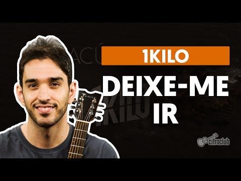 Deixe-me Ir - 1Kilo (aula de violão simplificada)