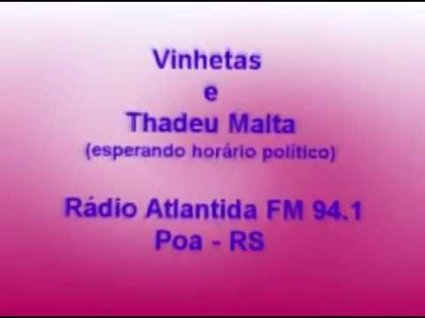 Thadeu Malta (Vinhetas Históricas Atlantida FM Poa- RS)