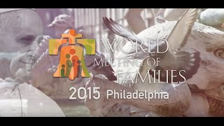 World Meeting Of Families 2015 HD