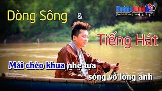 Dòng Sông Và Tiếng Hát Hà Mạnh Toàn karaoke