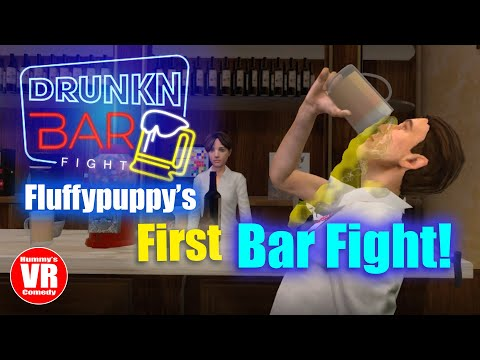 Fluffypuppy Gets Into A Bar Fight - Drunkn Bar Fight VR