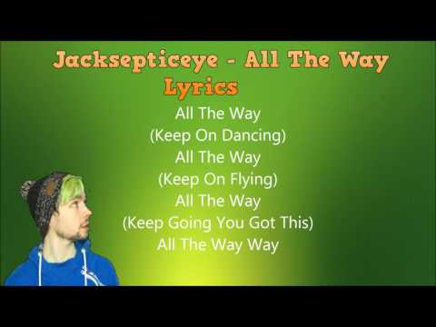 ALL THE WAY - Jacksepticeye Lyrics