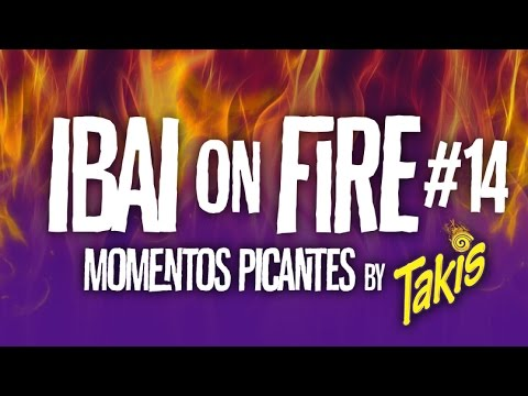 IBAI ON FIRE #14 - Momentos picantes by TAKIS - #ThisIsTakis